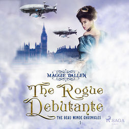 Dallen, Maggie - The Rogue Debutante, audiobook