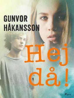 Håkansson, Gunvor - Hej då!, ebook