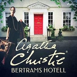 Christie, Agatha - Bertrams hotell, äänikirja