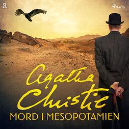 Christie, Agatha - Mord i Mesopotamien, audiobook