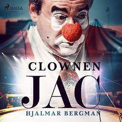 Bergman, Hjalmar - Clownen Jac, audiobook
