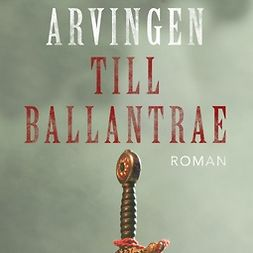 Stevenson, Robert Louis - Arvingen till Ballantrae, audiobook