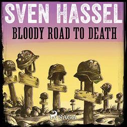 Hassel, Sven - Bloody Road to Death, äänikirja