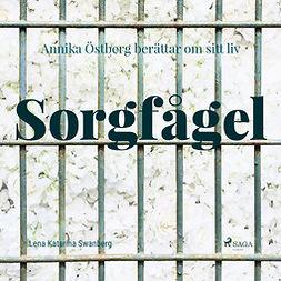 Swanberg, Lena Katarina - Sorgfågel, äänikirja