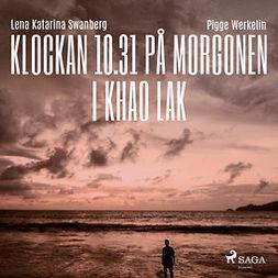 Werkelin, Pigge - Klockan 10.31 på morgonen i Khao Lak, audiobook