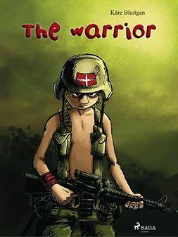 Bluitgen, Kåre - The Warrior, ebook