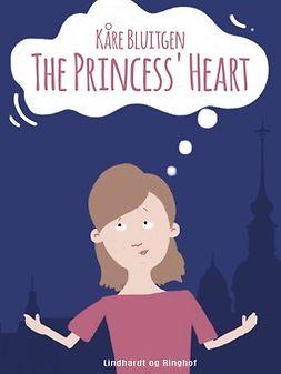 Bluitgen, Kåre - The Princess Heart, ebook