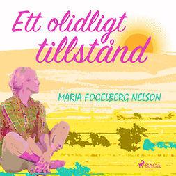 Nelson, Maria Fogelberg - Ett olidligt tillstånd, audiobook