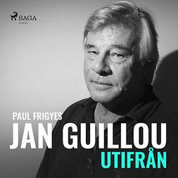 Frigyes, Paul - Jan Guillou - utifrån, äänikirja