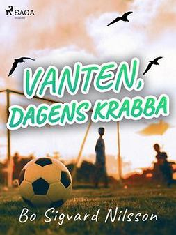 Nilsson, Bo Sigvard - Vanten, dagens krabba, ebook