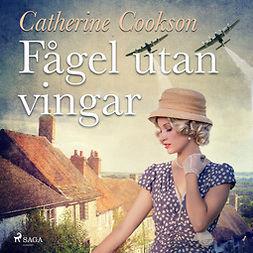 Cookson, Catherine - Fågel utan vingar, audiobook