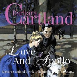 Cartland, Barbara - Love and Apollo, audiobook