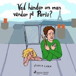 Lärn, Viveca - Vad händer om man vänder på Paris?, audiobook