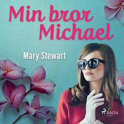 Stewart, Mary - Min bror Michael, audiobook