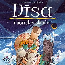 Gade, Marianne - Disa i norrskenslandet, audiobook