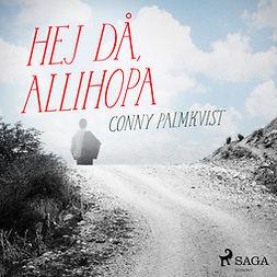 Palmkvist, Conny - Hej då, allihopa, audiobook