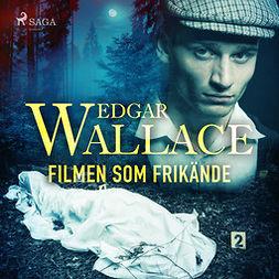 Wallace, Edgar - Filmen som frikände, audiobook