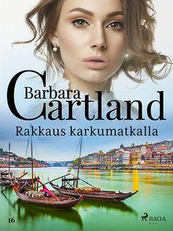 Cartland, Barbara - Rakkaus karkumatkalla, e-kirja