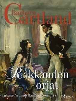 Cartland, Barbara - Rakkauden orjat, ebook