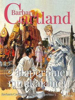 Cartland, Barbara - Salaperäinen muukalainen, ebook