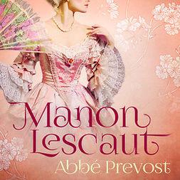 Prévost, Abbé - Manon Lescaut, audiobook