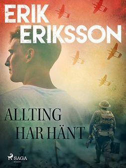 Eriksson, Erik - Allting har hänt, ebook