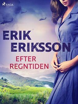 Eriksson, Erik - Efter regntiden, ebook