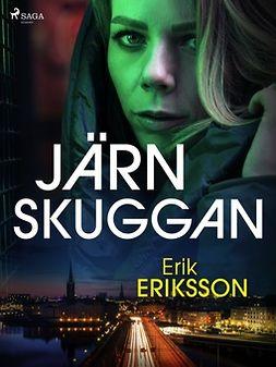 Eriksson, Erik - Järnskuggan, ebook