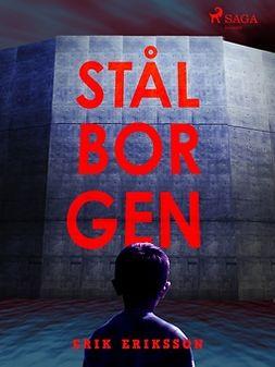 Eriksson, Erik - Stålborgen, ebook