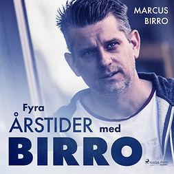 Birro, Marcus - Fyra årstider med Birro, äänikirja