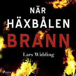 Widding, Lars - När häxbålen brann, audiobook