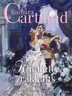 Cartland, Barbara - Kielletty rakkaus, ebook