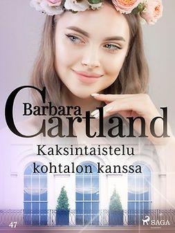 Cartland, Barbara - Kaksintaistelu kohtalon kanssa, e-kirja