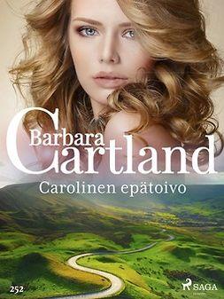 Cartland, Barbara - Carolinen epätoivo, ebook
