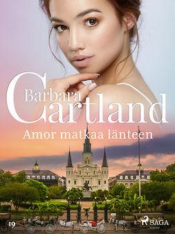 Cartland, Barbara - Amor matkaa länteen, e-kirja