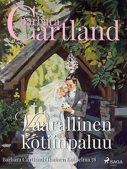 Cartland, Barbara - Vaarallinen kotiinpaluu, ebook