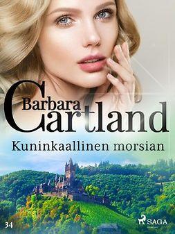 Cartland, Barbara - Kuninkaallinen morsian, e-kirja