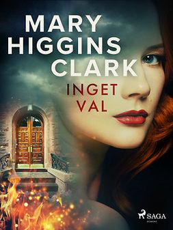 Clark, Mary Higgins - Inget val, e-bok