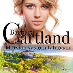 Cartland, Barbara - Morsian vastoin tahtoaan, äänikirja