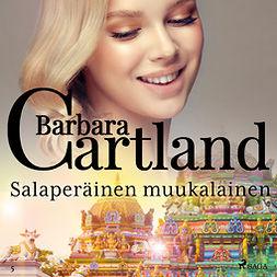 Cartland, Barbara - Salaperäinen muukalainen, äänikirja