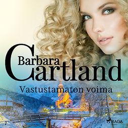 Cartland, Barbara - Vastustamaton voima, audiobook