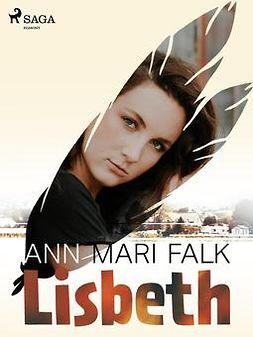 Falk, Ann Mari - Lisbeth, ebook