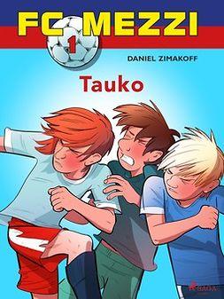 Zimakoff, Daniel - FC Mezzi 1 - Tauko, ebook