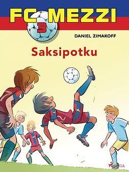 Zimakoff, Daniel - FC Mezzi 3 - Saksipotku, e-kirja