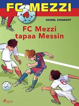 Zimakoff, Daniel - FC Mezzi 4 - FC Mezzi tapaa Messin, ebook