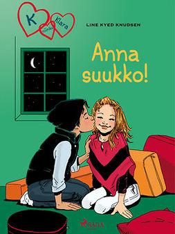 Anna suukko! - (K niinku Klara ; 3)