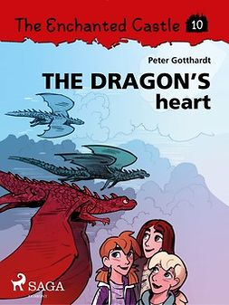 Gotthardt, Peter - The Enchanted Castle 10: The Dragon's Heart, ebook