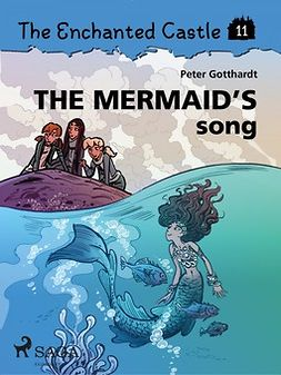 Gotthardt, Peter - The Enchanted Castle 11: The Mermaid's Song, ebook