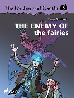 Gotthardt, Peter - The Enchanted Castle 3: The Enemy of the Fairies, ebook
