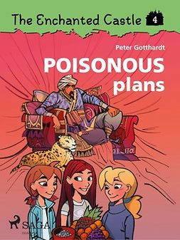 Gotthardt, Peter - The Enchanted Castle 4: Poisonous Plans, ebook